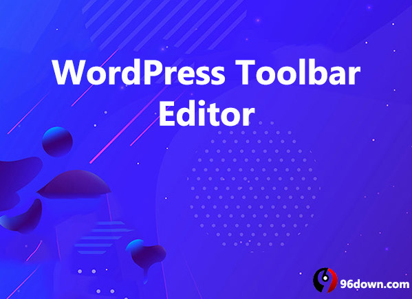 WordPress Toolbar Editor Download - 96Down Com